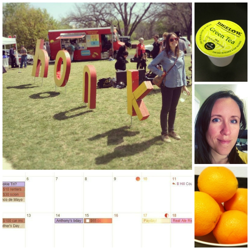 Clockwise: Attending outdoor events --- Switching from coffee to green tea in the mornings --- First sunburn of the season --- Surprise oranges in the breakroom --- Planning these two weeks in May