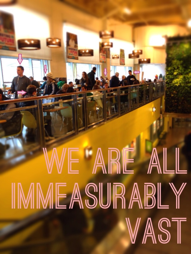 "crowd at Whole Foods with text ""We are all immeasurably vast"""